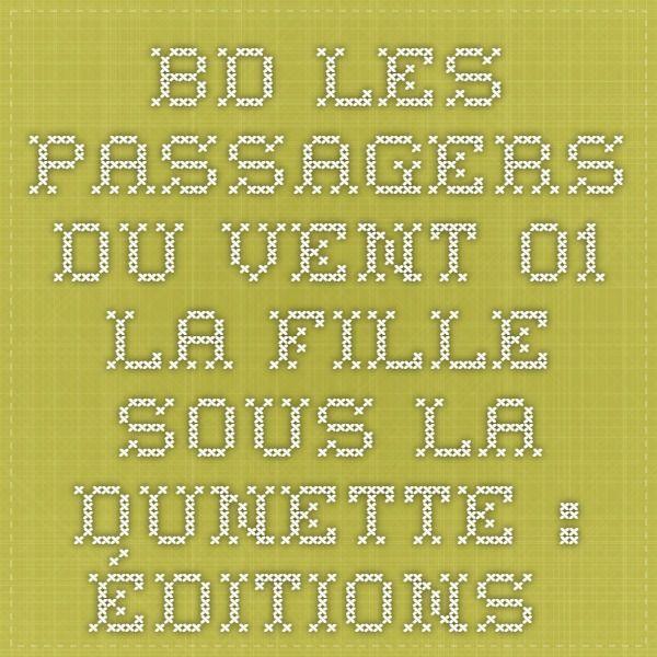 BD Les Passagers du vent 01. La Fille sous la dunette : Éditions Delcourt, vente de mangas, comics et bande dessinée (BD)