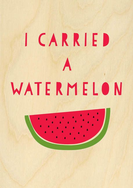 'I Carried a Watermelon' Wood Print - 200x290 by I Make Jelly