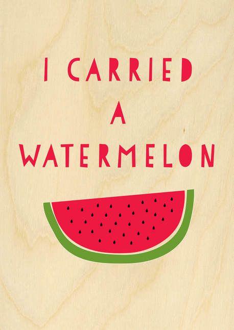 'I Carried a Watermelon' Wood Print - via DTLL.