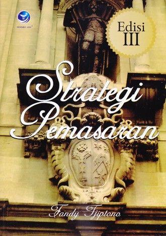 Strategi Pemasaran – Edisi III – Fandy Tjiptono