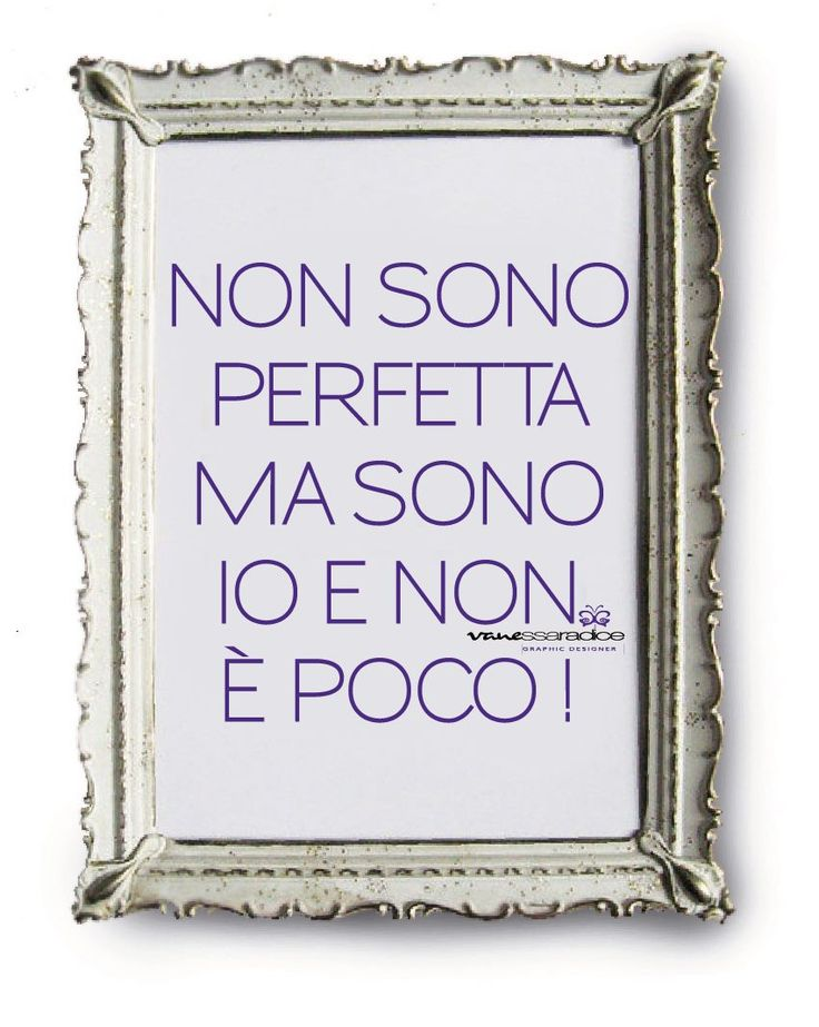 #Italian I'm not perfect, but I am who I am and that is more than good enough!