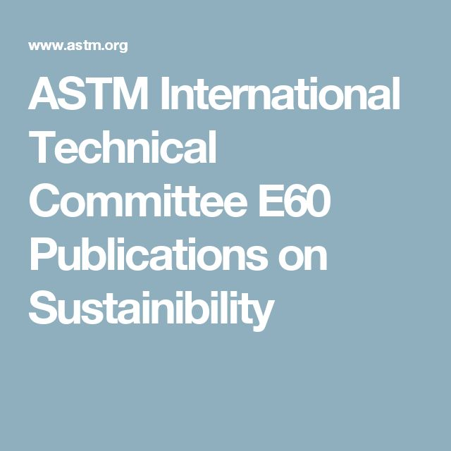 ASTM International Technical Committee E60 Publications on Sustainibility