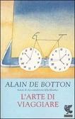 L'arte di viaggiare         Di Alain de Botton, Anna Rusconi