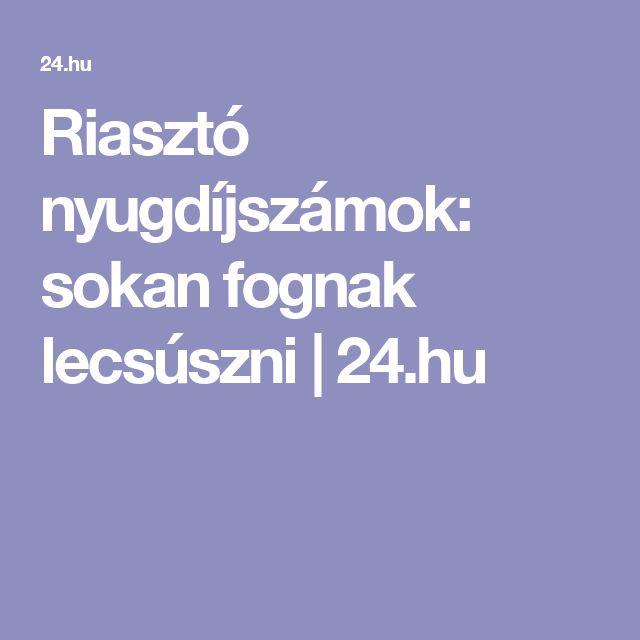 Riasztó nyugdíjszámok: sokan fognak lecsúszni | 24.hu