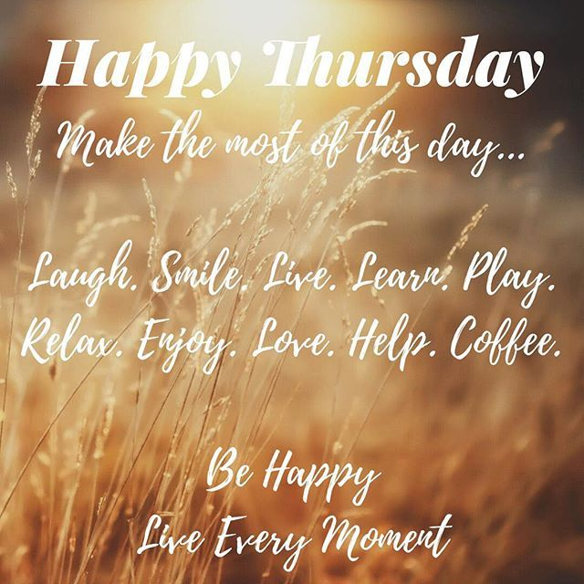 Happy Thursday Peeps Have A Terrific Day Make It Happen