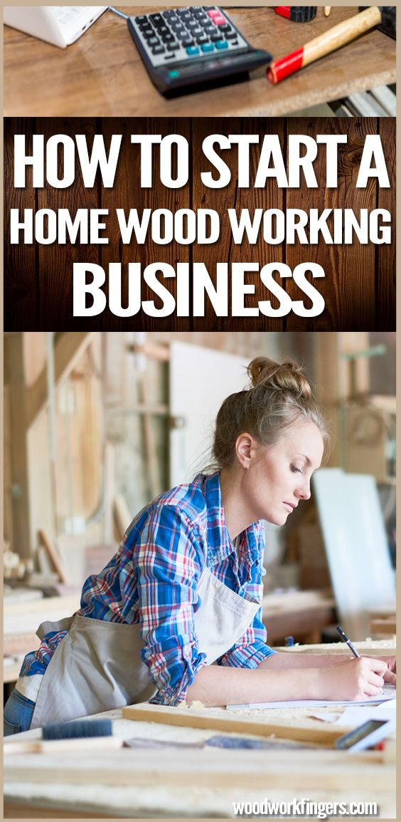 How To Start A Home Woodworking Business