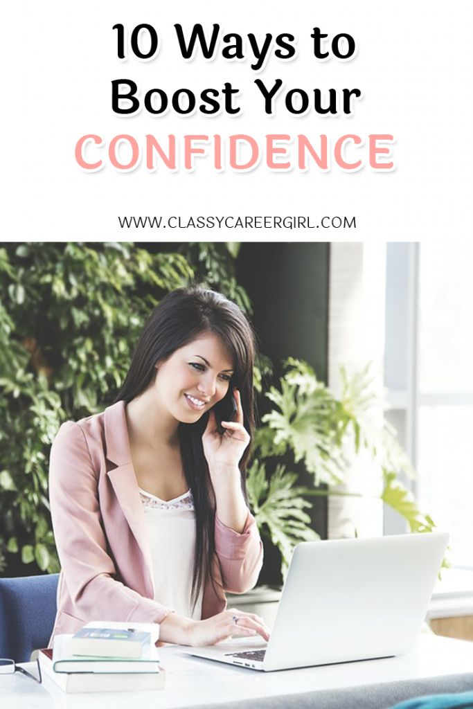 10 Ways to Boost Your Confidence http://www.classycareergirl.com/2016/04/confidence-boost/