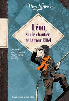 Léon, sur le chantier de la tour Eiffel - Mon Histoire - Livres pour enfants - Gallimard Jeunesse