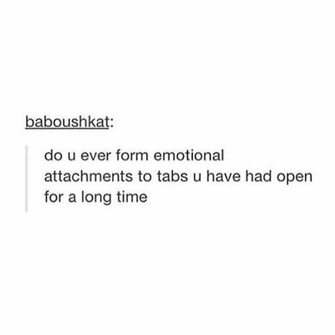 Yes especially when I accidentally hit the exit button on the browser
