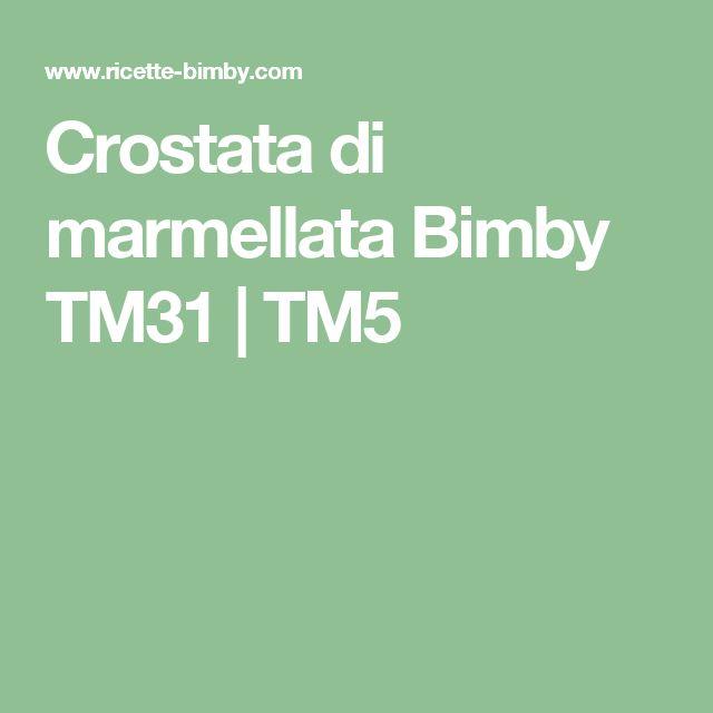 Crostata di marmellata Bimby TM31   TM5