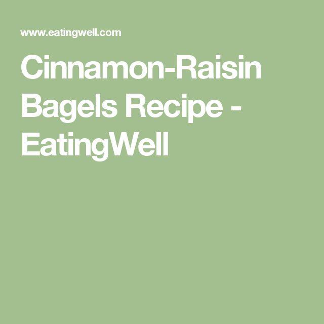 Cinnamon-Raisin Bagels Recipe - EatingWell