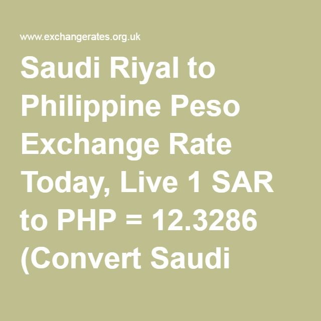 Saudi Riyal to Philippine Peso Exchange Rate Today, Live 1 SAR to PHP = 12.3286 (Convert Saudi Riyal to Philippine Pesos)