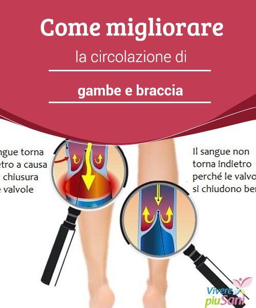 Come migliorare la circolazione di gambe e braccia   Consigli e rimedi naturali per migliorare la circolazione di gambe e braccia