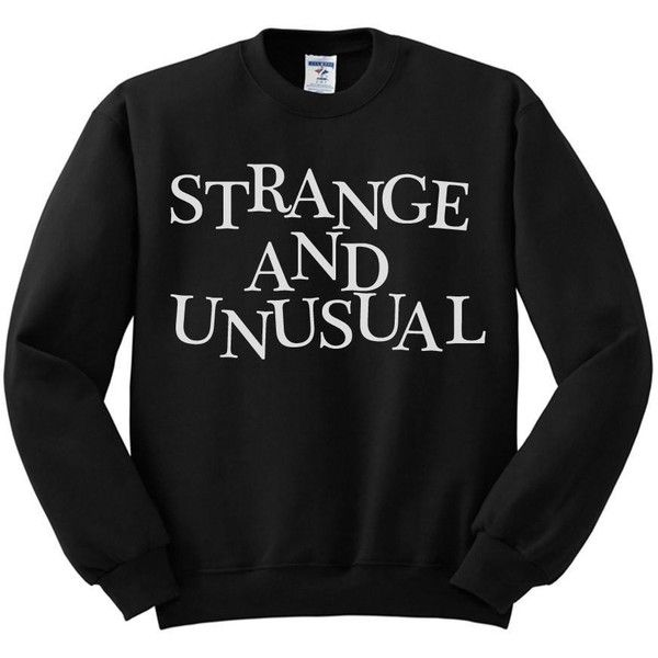 Strange And Unusual Sweatshirt ($28) ❤ liked on Polyvore featuring tops, hoodies, sweatshirts, digital shirts and shirt top