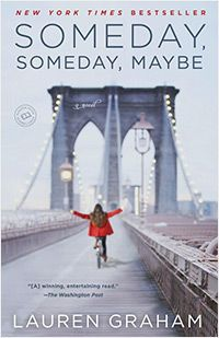 Read: Someday, Someday, Maybe.