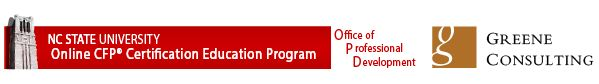 Self-Paced Online CFP ProgramThe North Carolina State University Self-Paced Online CFP Programis our CFP Board registered educational program. The program is delivered through our online, interactive education platform and provides for maximum flexibility and enhanced learning. Successful completion of all seven courses meets the educational requirements (a bachelor's degree in any