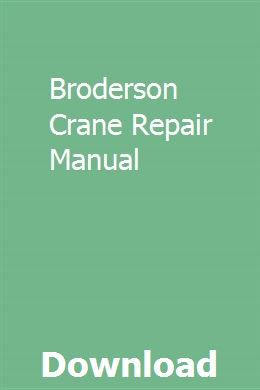 Broderson Crane Repair Manual | ittricacmoon | Reloading