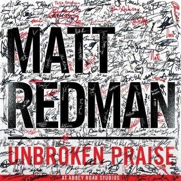Matt Redman: Unbroken Praise - Töretlen dicsőítés az Abbey Road Stúdióban!