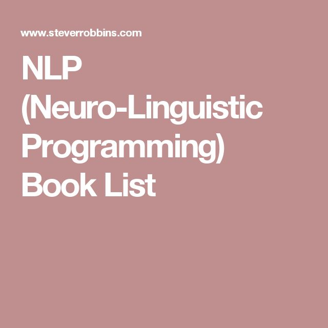 Simply the Most Complete and Best Organized List of Quality NLP Books/ steverrobbins.com