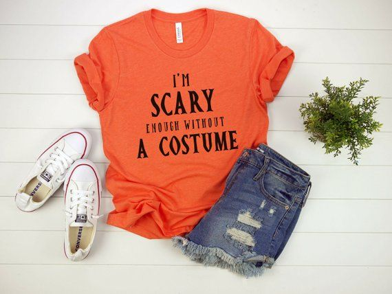 Women/'s I/'M Scary Enough Without A Costume Funny Halloween T-Shirt