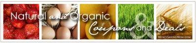 Natural and Organic Coupons and Deals - Money Saving Mom®