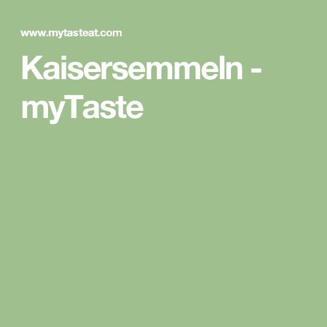 Kaisersemmeln - myTaste