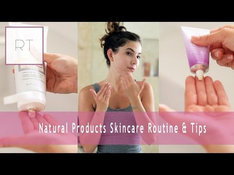 ♥ 'Natural' Products Skincare Routine & Tips | Rachel Talbott ♥ - YouTube