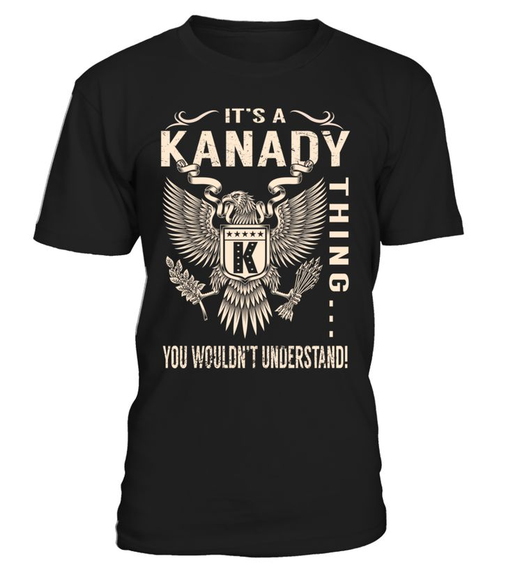 It's a KANADY Thing, You Wouldn't Understand