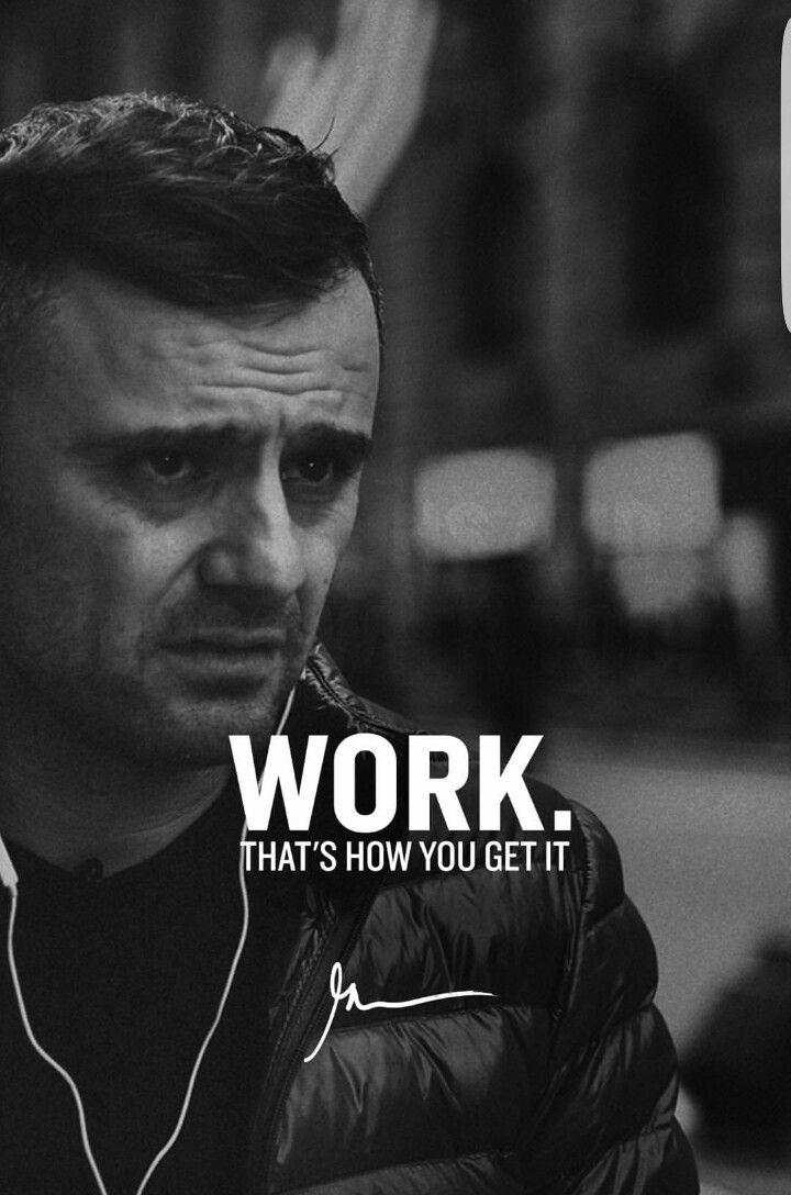 WORK. That's how you get it by Gary Vaynerchuk #motivation #inspiration #quote #garyvaynerchuk #vaynerchuk