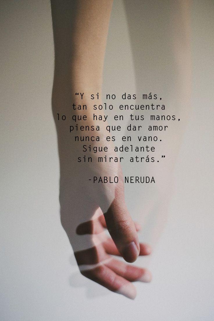 Pablo Neruda, poesía latinoamericana, Chile, amor, manos, esperanza, unam