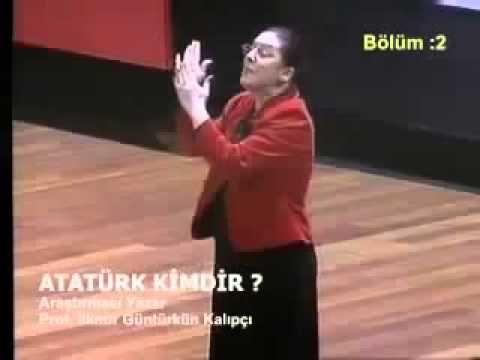 Mustafa Kemal Kimdir? - İlknur Güntürkün Kalıpçı (Konuşma)