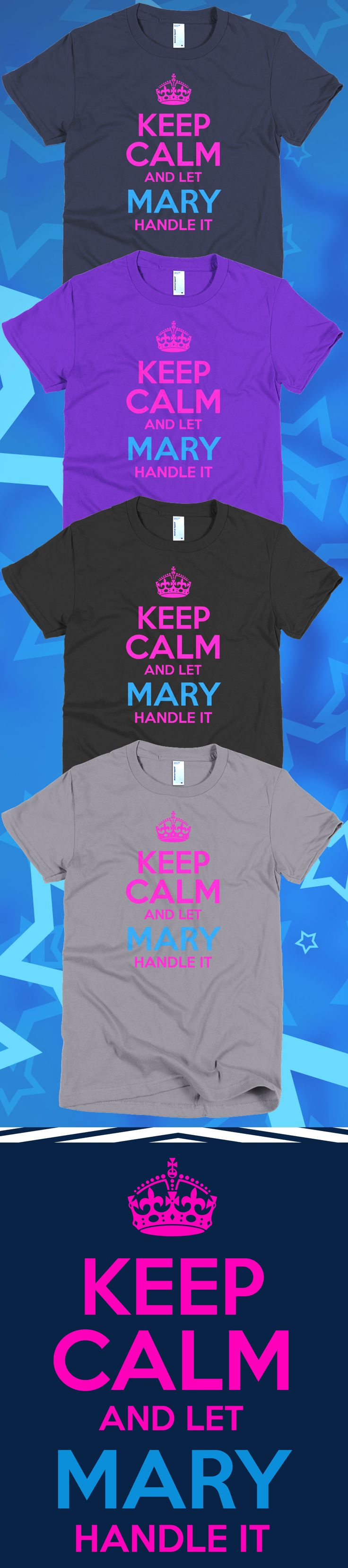 Do you know someone named Mary?! Check out this awesome Keep Calm and Let Mary Handle It t-shirt you will not find anywhere else. Not sold in stores and only 2 days left for free shipping! Grab yours or gift it to a friend, you will both love it 😘