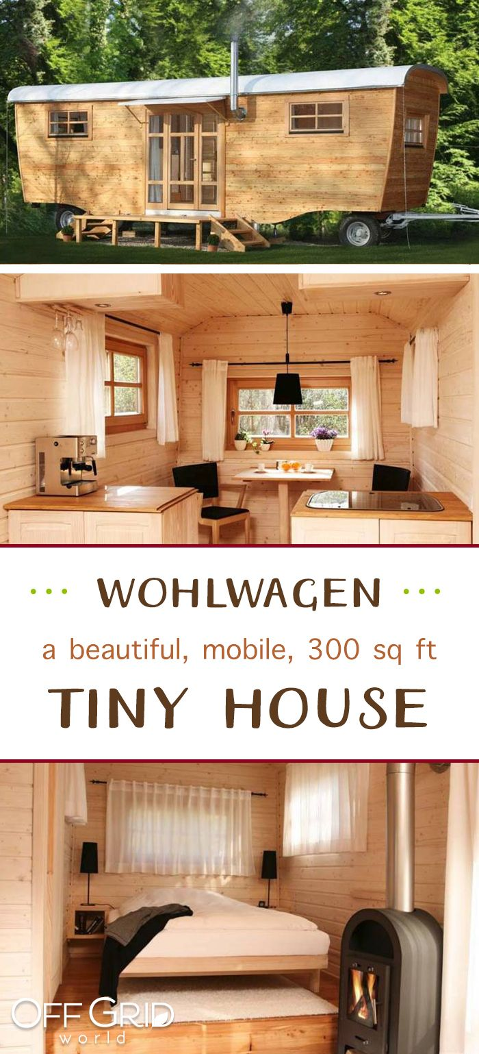 Wohlwagen The Ultimate 300sqft Tiny House For 30k Off Grid World Tiny House Rustic Tiny House Village Buy A Tiny House