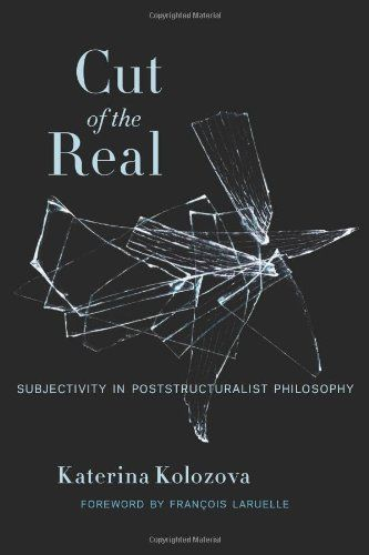 Cut of the Real: Subjectivity in Poststructuralist Philosophy (Insurrections: Critical Studies in Religion, Politics, and Culture) by Katerina Kolozova,http://www.amazon.com/dp/0231166109/ref=cm_sw_r_pi_dp_ToT9sb037YVH1E96