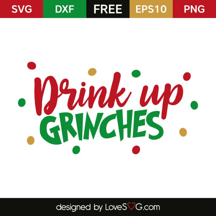*** FREE SVG CUT FILE for Cricut, Silhouette and more *** Drink Up Grinches