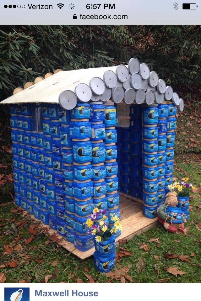 Maxwell House- recycled Maxwell House coffee containers used to make a playhouse