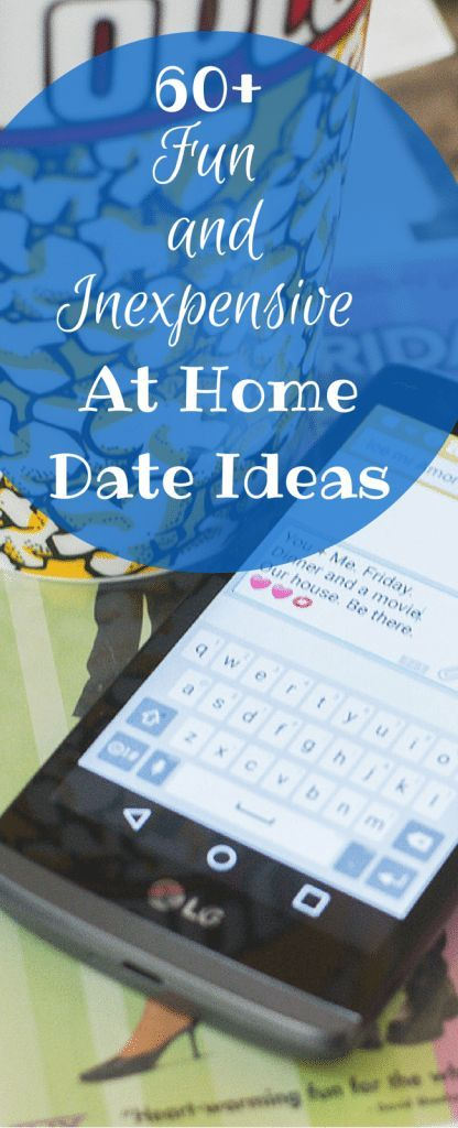 60 Fun And Inexpensive At Home Date Ideas