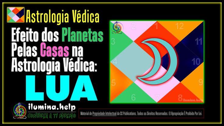 Efeito da #Lua Pelas #Casas na #Astrologia #Védica