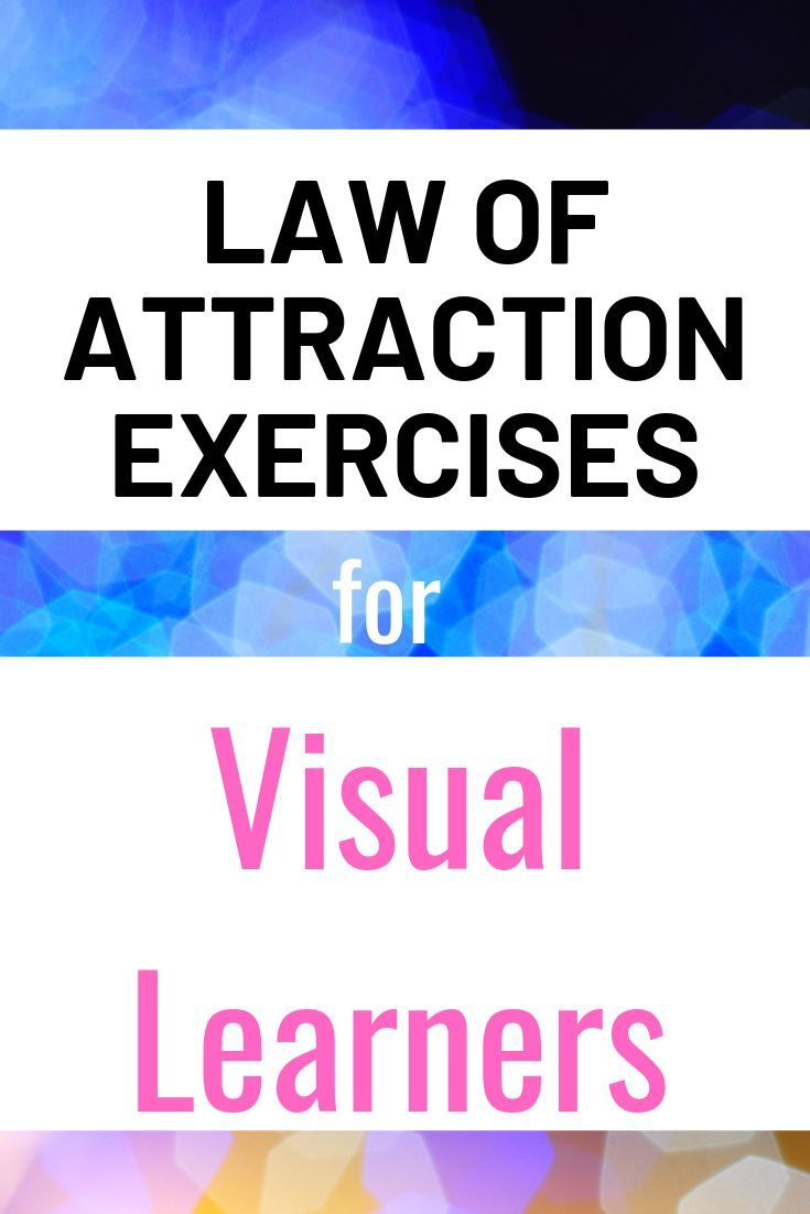 Law of Attraction Exercises for Visual learners and communicators