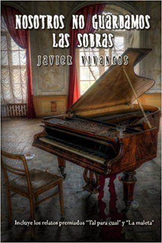Autor: Javier Vivancos Título: Nosotros no guardamos las sobras Edición: Kindle Páginas: 182 Guardar —- He dicho en muchas ocasiones que me encanta leer libros de relatos cortos. Son u…