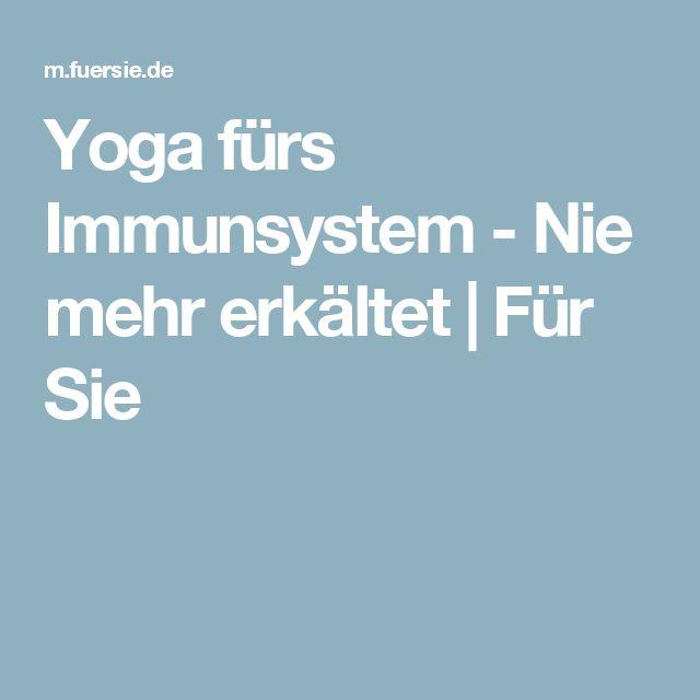 Yoga fürs Immunsystem - Nie mehr erkältet | Für Sie
