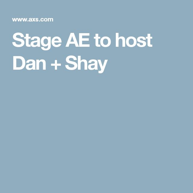 Stage AE to host Dan + Shay