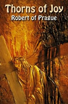 Thorns of Joy - Robert of Prague : Booktango