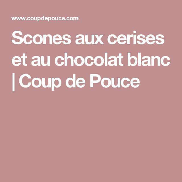Scones aux cerises et au chocolat blanc | Coup de Pouce