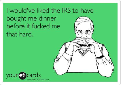Some Tax Season Humor Courtesy Of SomeECards - Ned Hardy | Ned Hardy