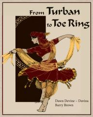 From Turban to Toe Ring by Dawn Devine ~ Davina.  An information resource for designing and making your own tribal costuming pieces.