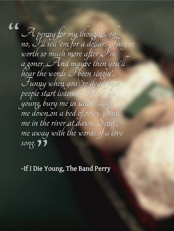 "Band Perry Lyrics "" If I Die Young"""