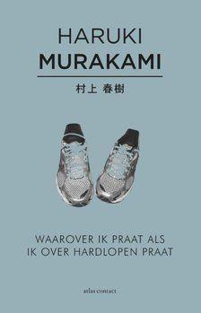 Haruki Murakami - Waarover ik praat als ik over hardlopen praat (Japan)