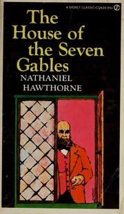 a literary analysis of the house of the seven gables by nathaniel hawthorne This assignment allows students to work together to come to a deeper understanding of the novel the house of the seven gables by nathaniel hawthorne and its components  they answer a set of higher-level questions concerning such elements as theme, point of view, literary devices,.