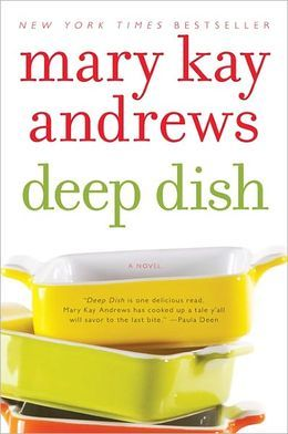Deep Dish by Mary Kay Andrews | Bookidx - Book Reviews | Pinterest